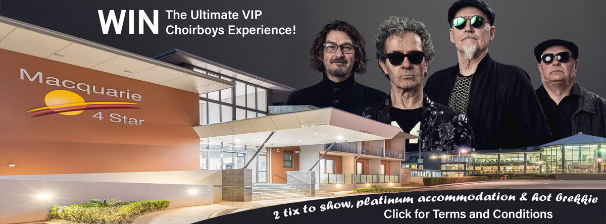 Win The Ultimate VIP Choirboys Experience